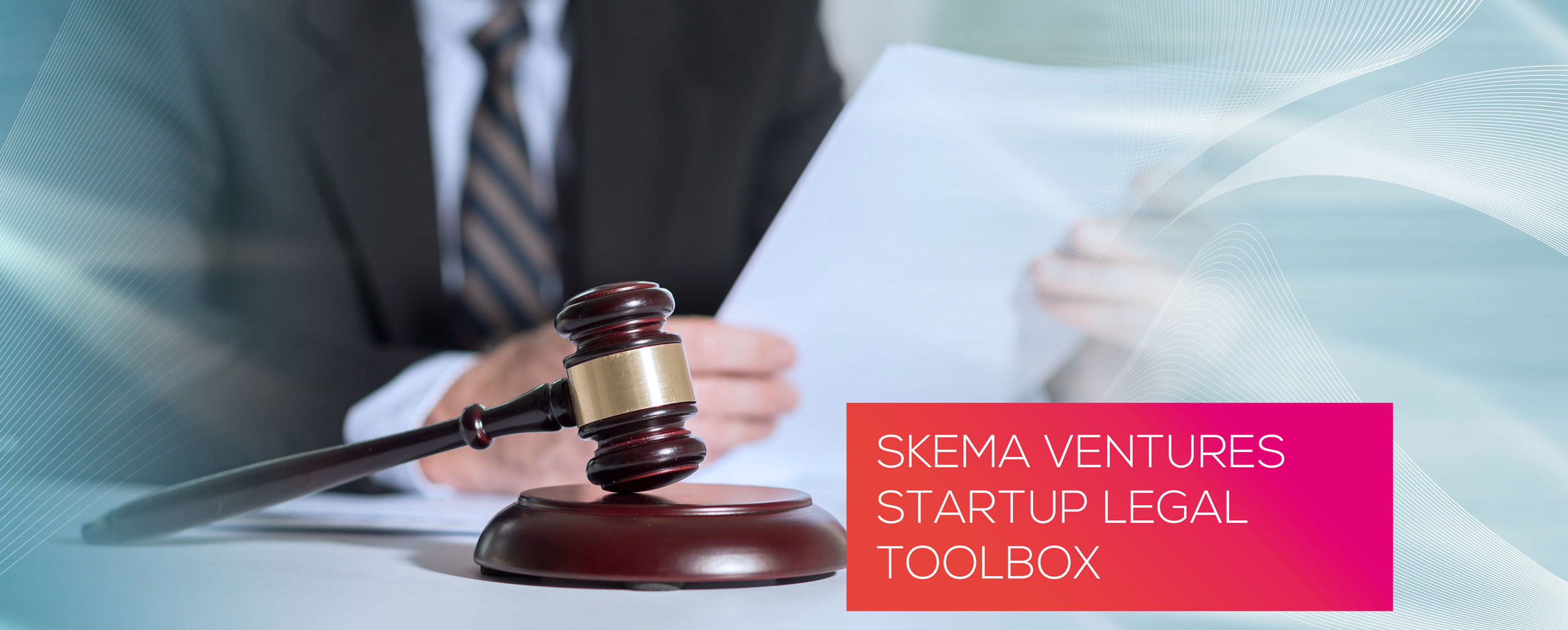 Startup legal toolbox - SKEMA Ventures-banner